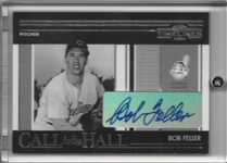 2004 DONRUSS TIMELINES CALL TO THE HALL SIGNED BOB FELLER CH-3